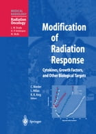 Modification of Radiation Response: Cytokines, Growth Factors, and Other Biological Targets by Carsten Nieder
