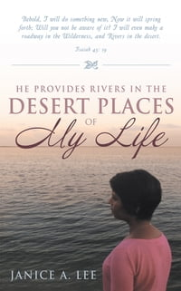 He Provides Rivers in the Desert Places of My Life