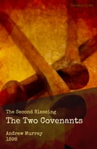 The Two Covenants: The Second Blessing by Andrew Murray