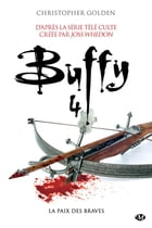 La Paix des braves: Buffy, T4.2 by Christopher Golden