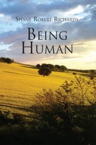 Being Human by Shane Robert Richards