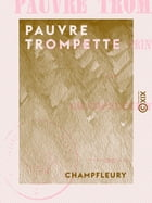 Pauvre Trompette: Fantaisies de printemps by Champfleury