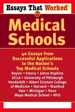 Book Essays that Worked for Medical Schools: 40 Essays from Successful Applications to the Nation's Top… by Ballantine