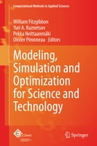 Modeling, Simulation and Optimization for Science and Technology