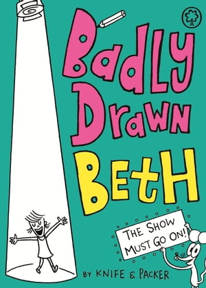 Badly Drawn Beth: The Show Must Go On! Book 2