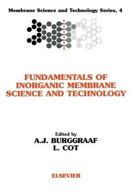 Book Fundamentals of Inorganic Membrane Science and Technology by Burggraaf, A.J.