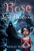 Rose and the Lost Princess 28906bde-3c77-433a-8615-1442042ba823