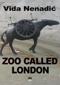9788685831676 - Vida Nenadic: ZOO CALLED LONDON - Knjiga