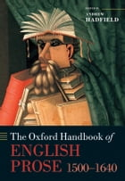 The Oxford Handbook of English Prose 1500-1640
