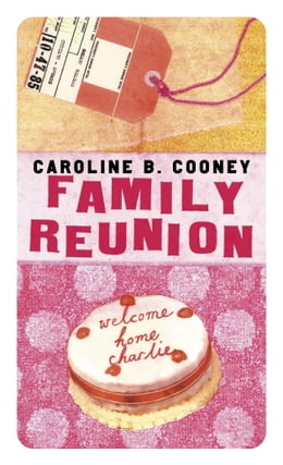 Book Family Reunion by Caroline B. Cooney
