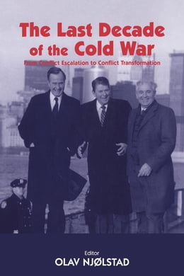 Book The Last Decade of the Cold War by Njolstad, Olav