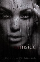 Inside Rain by Monique D. Mensah