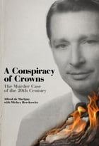 A Conspiracy of Crowns: The True Story of the Duke of Windsor and the Murder of Sir Harry Oakes by Alfred de Marigny
