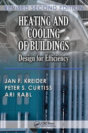 Heating and Cooling of Buildings: Design for Efficiency,  Revised Second Edition