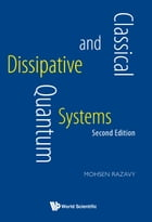 Classical and Quantum Dissipative Systems by Mohsen Razavy
