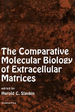 Book The Comparative Molecular Biology of Extracellular Matrices by Slavkin, Harold