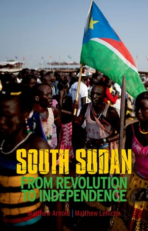 South Sudan From Revolution to Independence