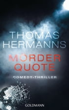 Mörder Quote: Roman by Thomas Hermanns