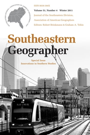 Southeastern Geographer Innovations in Southern Studies,  Winter 2011