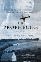 The Prophecies: A Story of Obsession, Love and Betrayal