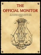 The Official Monitor Of The Grand Lodge Of Ancient Free And Accepted Masons by Sam Hamilton