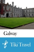 Galway (Ireland) Travel Guide - Tiki Travel by Tiki Travel