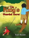 The King's Guarded Secret 581f31c6-4d81-4500-a146-9f6e0d3573e6