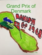 Grand Prix of Denmark by Justin Tully