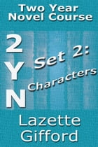 Two Year Novel Course: Set 2 (Characters) by Lazette Gifford