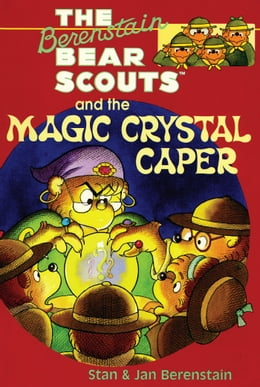 Book The Berenstain Bears Chapter Book: The Magic Crystal Caper by Stan Berenstain