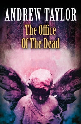 Book The Office of the Dead: Roth Trilogy Book 3 by Andrew Taylor
