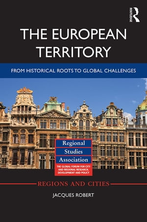 The European Territory From Historical Roots to Global Challenges