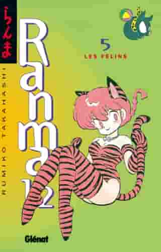 Ranma 1/2 - Tome 05: Les Félins by Rumiko Takahashi
