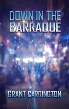 Down in the Barraque by Grant Carrington