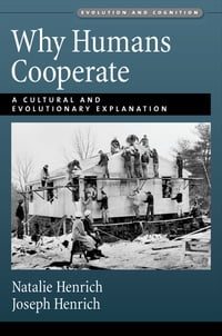 Why Humans Cooperate: A Cultural and Evolutionary Explanation