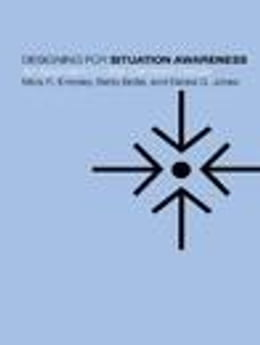 Book Designing for Situation Awareness: An Approach to User-Centered Design by Endsley, Mica R.