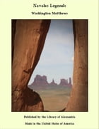 Navaho Legends by Washington Matthews