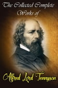 he Collected Complete Works of Alfred Lord Tennyson (Huge Collection Including Beauties of Tennyson, Lady Clare, The Early Poems of Alfred Lord Tennyson, The Last Tournament, The Princess, And More) 7bbac1d2-c8b5-4cf0-834e-4444becdb6b5