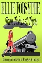 Train Tickets & Trysts by Ellie Forsythe