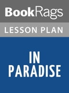In Paradise Lesson Plans by BookRags