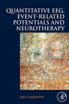 Quantitative EEG, Event-Related Potentials and Neurotherapy by Juri D. Kropotov