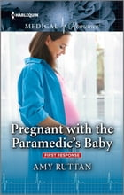 Pregnant with the Paramedic's Baby by Amy Ruttan