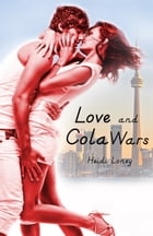 Love and Cola Wars by Heidi Loney