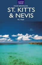 St. Kitts & Nevis Travel Adventures by KC Nash