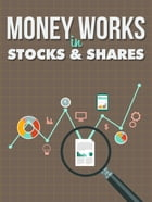 Money Works in Stocks and Shares by Anonymous