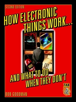 Book How Electronic Things Work... And What to do When They Don't by Goodman, Robert