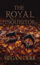 The Royal Inquisitor by Megan Derr