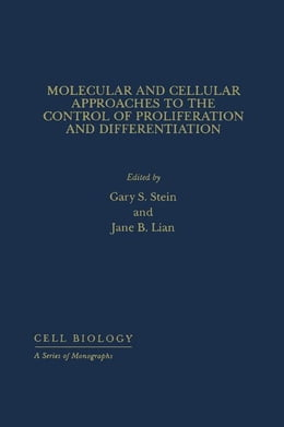 Book Molecular And Cellular Approaches To The Control Of Proliferation And Differentiation by Stein, Gary