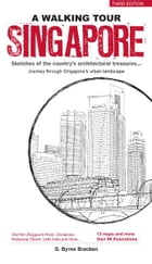 A Walking Tour Singapore: Sketches of the city's architectural treasures by Gregory Bryne Bracken