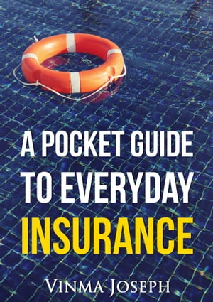 A Pocket Guide to Everyday Insurance by Vinma Joseph